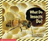 What Do Insects Do? - Susan Canizares, Pamela Chanko