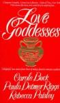 Love Goddesses - Carole Buck, Paula Detmer Riggs, Rebecca Paisley