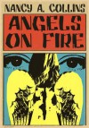 Angels on Fire - Nancy A. Collins