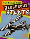The World's Most Dangerous Stunts - Tim O'Shei, Solomon Davidoff