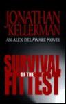 Survival Of The Fittest (Alex Delaware, #12) - Jonathan Kellerman