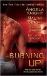 Burning Up - Angela Knight,  Nalini Singh