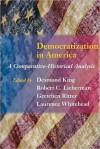 Democratization in America: A Comparative-Historical Analysis - Desmond King, Laurence Whitehead, Gretchen Ritter, Robert C. Lieberman