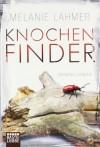 Knochenfinder - Melanie Lahmer