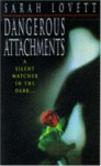 Dangerous Attachments - Sarah Lovett