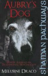 Aubry's Dog: Power Animals in Traditional Witchcraft - Suzanne Ruthven