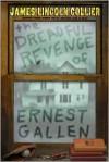 The Dreadful Revenge of Ernest Gallen - James Lincoln Collier