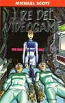 I re del videogame - Michael Scott, Angela Ragusa, Enea Riboldi
