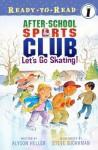 Let's Go Skating! - Alyson Heller, Steve Björkman
