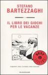 Il libro dei giochi per le vacanze. Anagrammi, rebus, cruciverba, refusi, indovinelli - Stefano Bartezzaghi