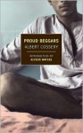 Proud Beggars - Albert Cossery, Thomas Cushing