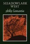 Meadowlark West - Philip Lamantia