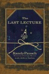 The Last Lecture - Randy Pausch, Jeffrey Zaslow