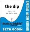 The Dip (When to Quit and When to Stick) - Seth Godin