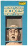 Friends Come in Boxes - Michael G. Coney