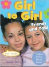 Girl to Girl: Friends and You (Girl to Girl) - Anne Driscoll, Raymond Turvey, Barry Cunningham