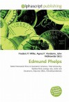 Edmund Phelps - Agnes F. Vandome, John McBrewster, Sam B Miller II