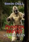 Phantom Bigfoot Strikes Again - Simon Okill