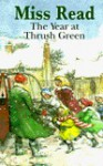 The Year at Thrush Green - Miss Read