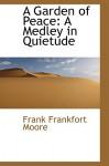 A Garden of Peace: A Medley in Quietude - Frank Moore
