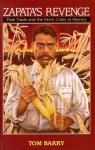 Zapata's Revenge: Free Trade and the Farm Crisis in Mexico - Tom Barry, Harry Browne