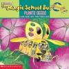 The Magic School Bus Plants Seeds (Magic School Bus) - Patricia Relf, John Speirs, Joanna Cole, Bruce Degen