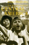 The Pacification of Central America: Political Change in the Isthmus, 1987-1993 - James Dunkerley
