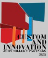 Custom and Innovation: John Miller and Partners - Kenneth Frampton, Robert Maxwell, Deyan Sudjic