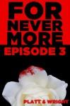 ForNevermore: Episode 3 - Sean Platt, David W. Wright