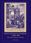 Charity and Poverty in England, c.1680-1820: Wild and Visionary Schemes - Sarah Lloyd