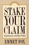 Stake Your Claim: Exploring the Gold Mine Within - Emmet Fox
