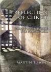 Reflection of Christ:God's Power Inside the Prison Cell - Martin Tuson