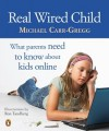 Real Wired Child - Michael Carr-Gregg