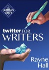 Twitter for Writers (Writer's Craft) - Rayne Hall
