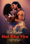 Hot Like Fire - Vera Roberts