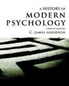 A History of Modern Psychology - C. James Goodwin, Denise Hodgson-M_ckel