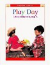 Play Day: The Sound of Long a - Alice K. Flanagan