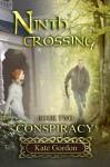 Ninth Crossing: Conspiracy - Kate Gordon