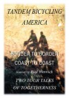 Tandem Bicycling America: Border to Border Coast to Coast - Paul Wittreich