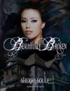Beautifully Broken - Sherry Soule