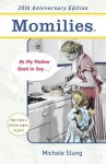 Momilies: As My Mother Used to Say - Michele B. Slung