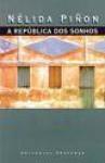 A República dos Sonhos - Nélida Piñon