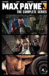 Max Payne 3: The Complete Series - Dan Houser, Sam Lake, Fernando Blanco