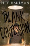 Blank Confession - Pete Hautman