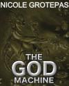 The God Machine - Nicole Grotepas