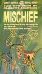 Two Mysteries: Mischief / The Better To Eat You - Charlotte Armstrong