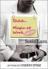 Magic at Work - Sotia Lazu