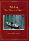 Building The Weekend Skiff - Richard Butz, John Montague