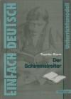 Der Schimmelreiter (EinFach Deutsch) - Theodor Storm, Johannes Diekhans, Widar Lehnemann
