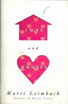 Love and Houses - Marti Leimbach